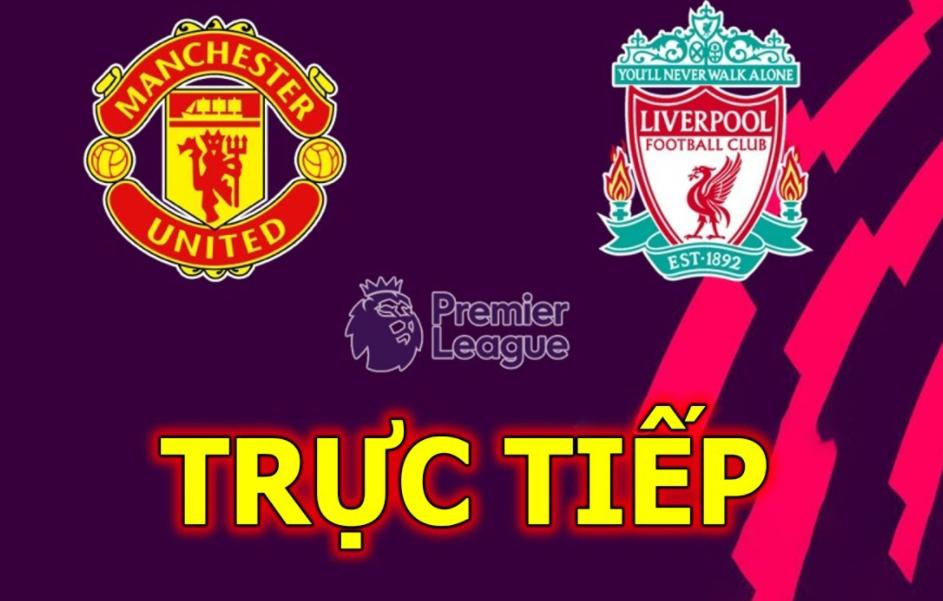 Nhận định MU vs Liverpool