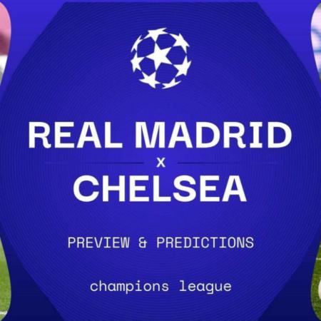 Nhận định Real Madrid vs Chelsea 2h00 ngày 28/4