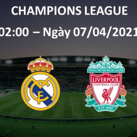 Nhận định bóng đá Real Madrid vs Liverpool, 02h00 ngày 7/4